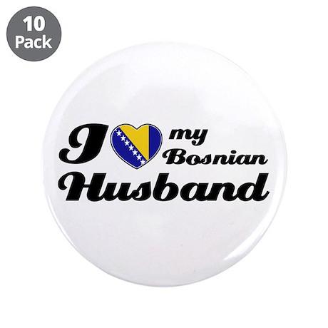 """I love my Bosnian Husband 3.5"""" Button (10 pack)"""