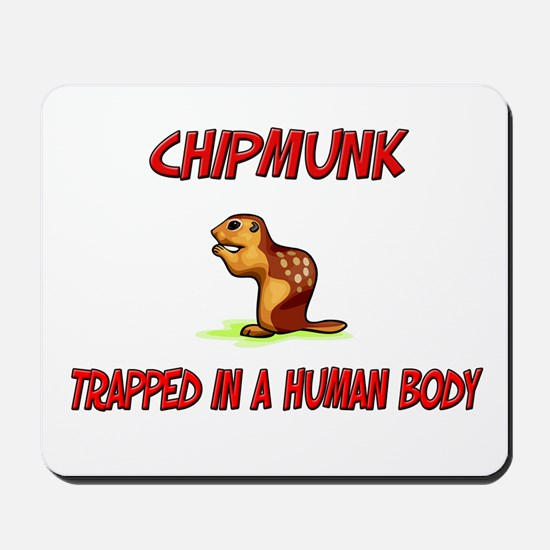Chipmunk trapped in a human body Mousepad