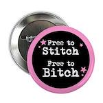 Free to Stitch Free to Bitch Button
