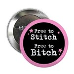 "Free to Stitch Free to Bitch 2.25"" Button (10 pack"