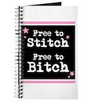 Free to Stitch Free to Bitch Journal