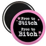 "Free to Stitch Free to Bitch 2.25"" Magnet (100 pac"