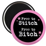 "Free to Stitch Free to Bitch 2.25"" Magnet (10 pack"