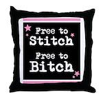 Free to Stitch Free to Bitch Throw Pillow