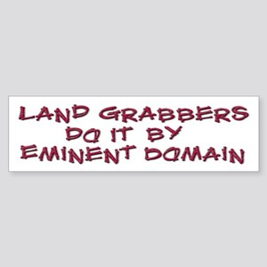 Landgrabbers do it by Eminent Bumper Sticker