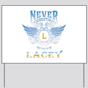 Never underestimate the power of Lacey Yard Sign