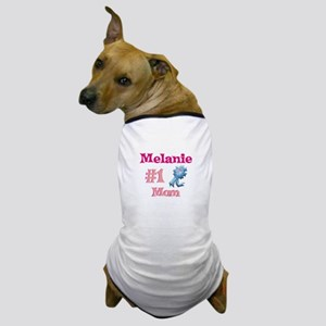 Melanie - #1 Mom Dog T-Shirt