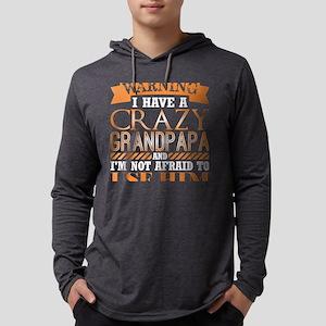 Warning Have Crazy Grandpapa I Long Sleeve T-Shirt