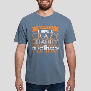 Warning I Have Crazy Gdaddy Im Not Afraid T-Shirt