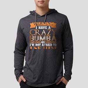 Warning I Have Crazy Bumba Im Long Sleeve T-Shirt