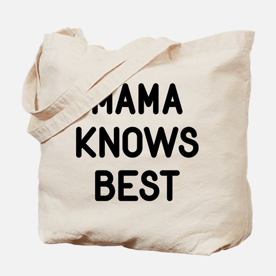 Mama Knows Best Tote Bag