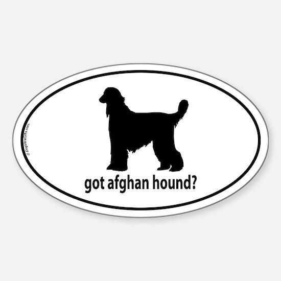 Got Afghan Hound? Oval Decal