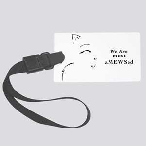 We Are Most aMEWSed Large Luggage Tag