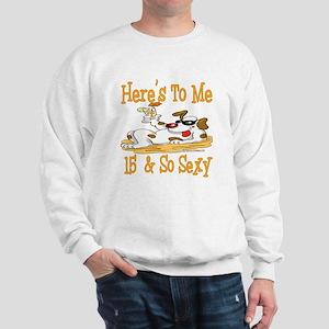 Cheers on 15th Sweatshirt