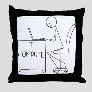 I Compute Throw Pillow