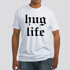 Hug Life Fitted T-Shirt