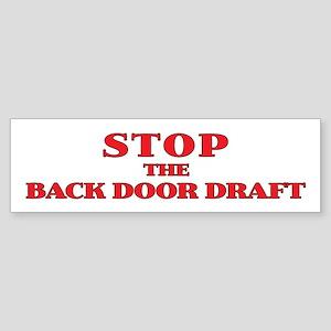 """""""Stop the Back Door Draft"""" Bumper Sticker"""