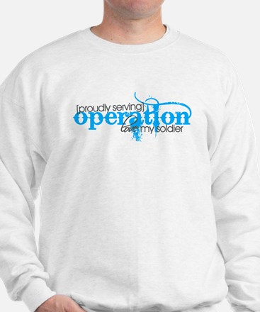 Operation love my Soldier Sweatshirt