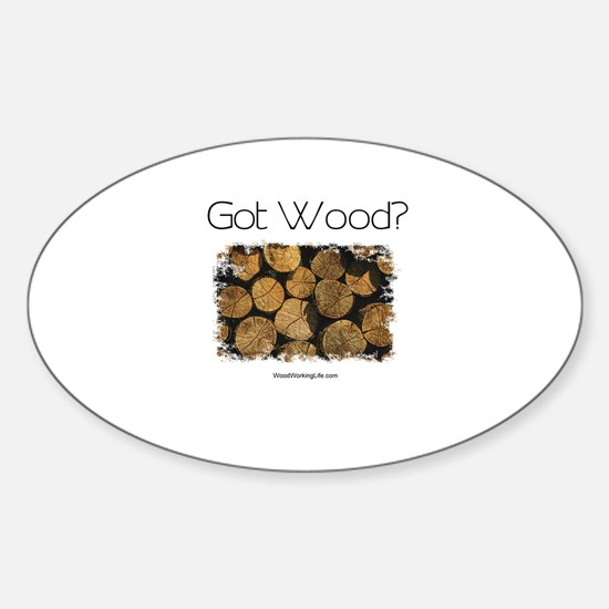 Got Wood? Oval Decal