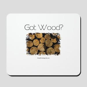 Got Wood? Mousepad