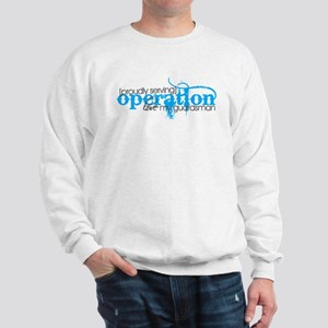 Operation love my Guardsman Sweatshirt