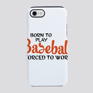 Born to play baseball forced iPhone 8/7 Tough Case