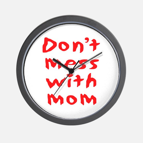 Don't mess with mom Wall Clock