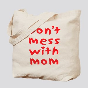 Don't mess with mom Tote Bag