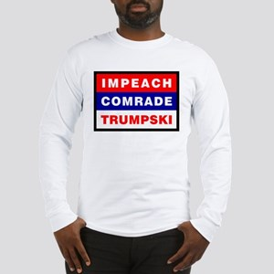 Impeach Comrade Trumpski Long Sleeve T-Shirt
