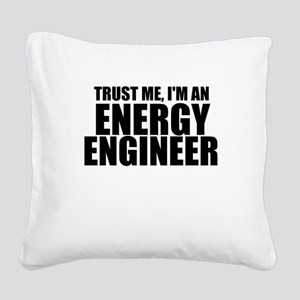 Trust Me, I'm An Energy Engineer Square Canvas