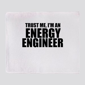 Trust Me, I'm An Energy Engineer Throw Blanket