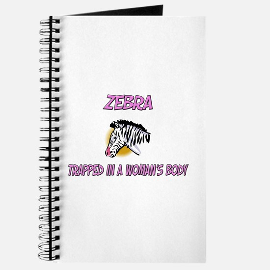 Zebra Trapped In A Woman's Body Journal