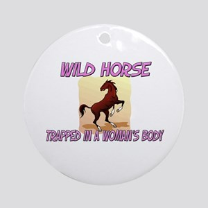 Wild Horse Trapped In A Woman's Body Ornament (Rou