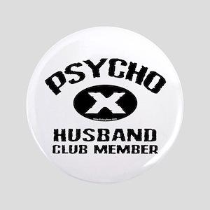 "Psycho X Husband 3.5"" Button"