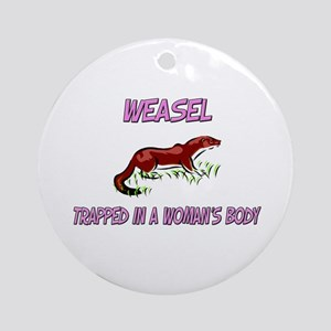 Weasel Trapped In A Woman's Body Ornament (Round)