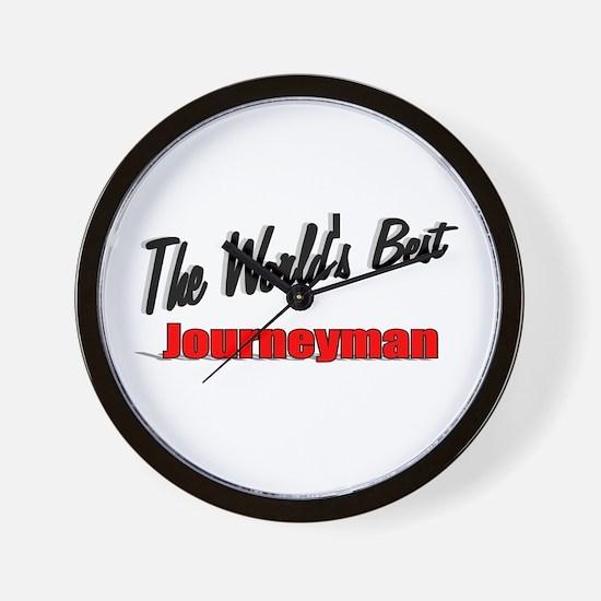 """The World's Best Journeyman"" Wall Clock"