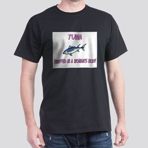 Tuna Trapped In A Woman's Body Dark T-Shirt