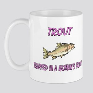 Trout Trapped In A Woman's Body Mug