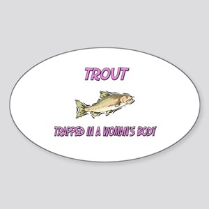 Trout Trapped In A Woman's Body Oval Sticker