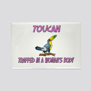 Toucan Trapped In A Woman's Body Rectangle Magnet