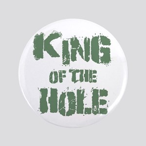 """King Of The Hole 3.5"""" Button"""
