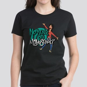 Bob's Burgers Mom Sense Women's Dark T-Shirt