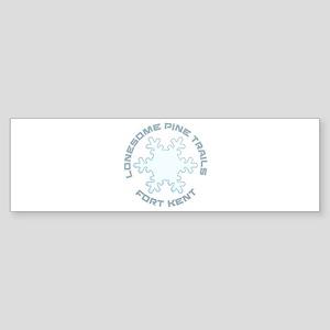 Lonesome Pine Trails - Fort Kent Bumper Sticker