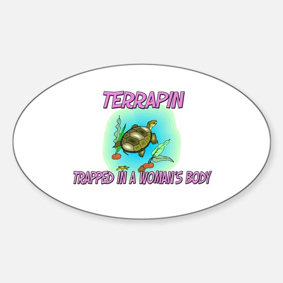 Terrapin Trapped In A Woman's Body Oval Decal