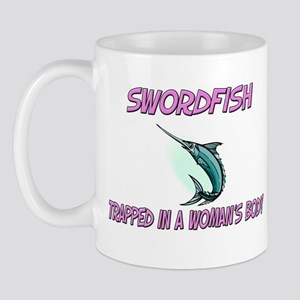 Swordfish Trapped In A Woman's Body Mug