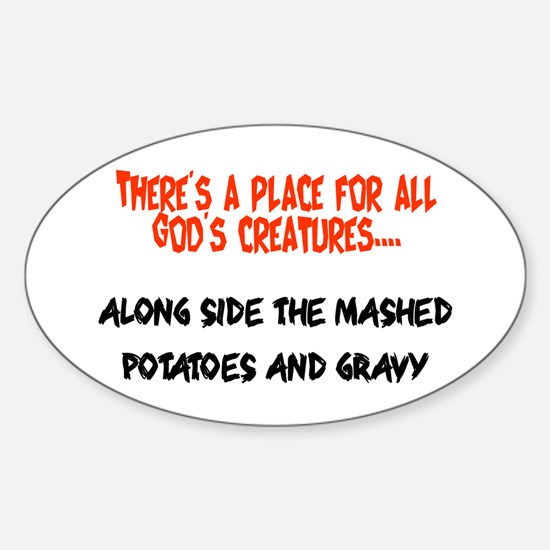 There's a place for all God's creatures Decal