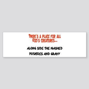 There's a place for all God's creatures Sticker (B