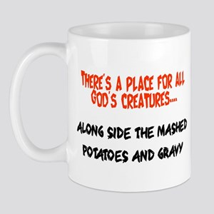 There's a place for all God's creatures Mug