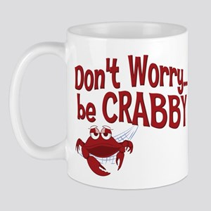 Don't Worry Be Crabby Mug