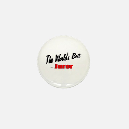 """The World's Best Juror"" Mini Button"